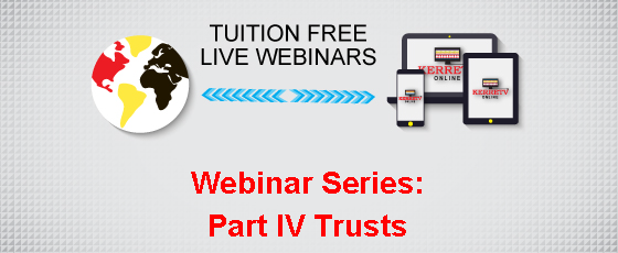 Webinar Series: Part IV Trusts